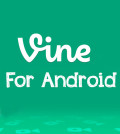 Vine is Finally Available on Android Phones